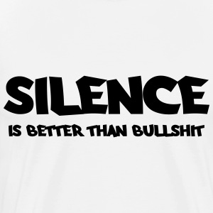 Silence is better than bullshit Manches longues - T-shirt Premium Homme