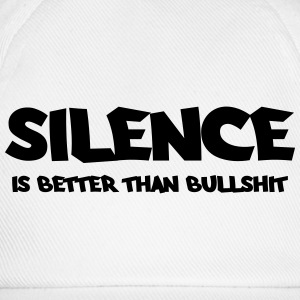 Silence is better than bullshit Tee shirts - Casquette classique