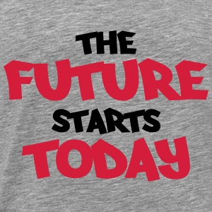 The future starts today Sudaderas - Camiseta premium hombre