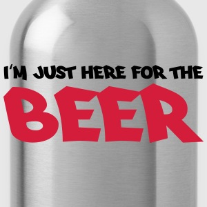 I'm just here for the beer T-Shirts - Water Bottle