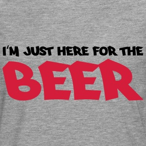 I'm just here for the beer T-Shirts - Men's Premium Longsleeve Shirt