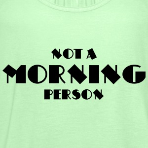 Not a morning person T-Shirts - Frauen Tank Top von Bella
