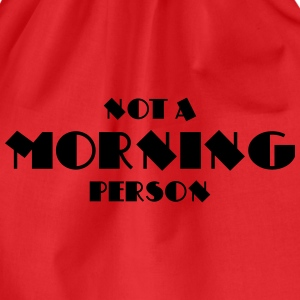 Not a morning person T-Shirts - Turnbeutel