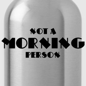 Not a morning person Langarmshirts - Trinkflasche