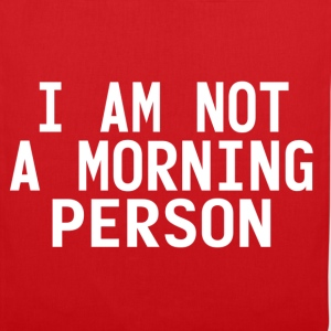 I'm not a morning person T-Shirts - Stoffbeutel