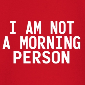 I'm not a morning person T-Shirts - Baby Long Sleeve T-Shirt