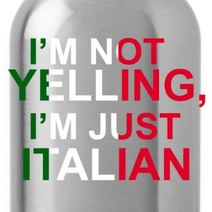 I'm not yelling, I'm just Italian T-Shirts - Water Bottle