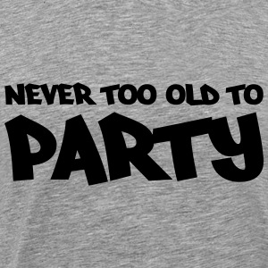 Never too old to party Manches longues - T-shirt Premium Homme