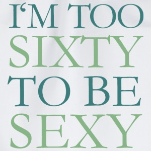 I'm too Sixty to be Sexy Tasse (Green) - Turnbeutel