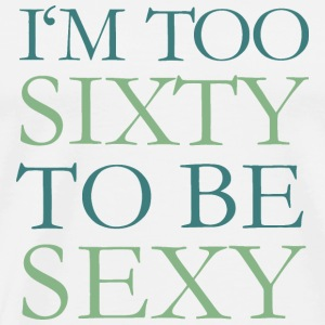 I'm too Sixty to be Sexy Tasse (Green) - Männer Premium T-Shirt