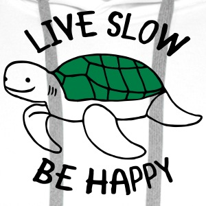 Live Slow - Be Happy T-shirts - Mannen Premium hoodie
