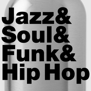Jazz & Soul & Funk & Hip Hop T-Shirts - Water Bottle