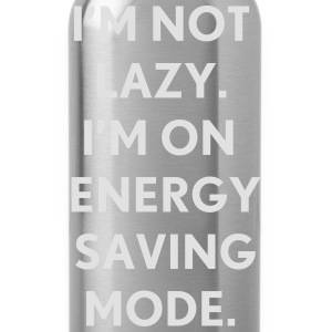 I'm not lazy I'm on energy saving mode T-shirts - Drinkfles