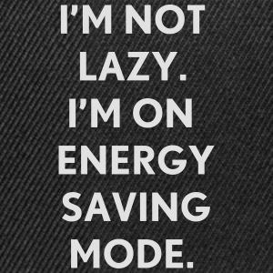I'm not lazy I'm on energy saving mode Tee shirts - Casquette snapback