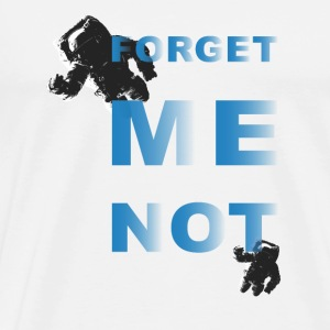 Forget me not  - Männer Premium T-Shirt