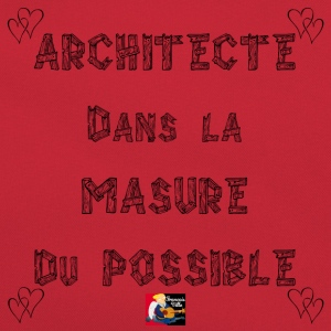 ARCHITECTE, dans la MASURE DU POSSIBLE - Jeux de M Tee shirts - Sac Retro