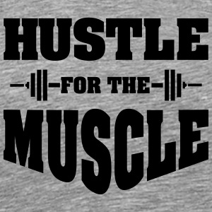 Hustle For The Muscle Tank Tops - Men's Premium T-Shirt