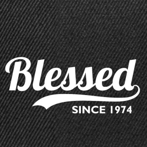Blessed since 1974 - Birthday Thanksgiving T-Shirts - Snapback Cap