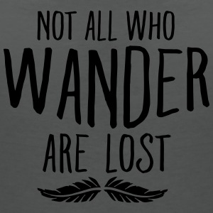 Not All Who Wander Are Lost Tops - Women's V-Neck T-Shirt
