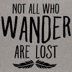 Not All Who Wander Are Lost Tops - Snapback Cap
