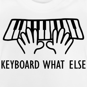 Keyboard What Else Shirts - Baby T-Shirt