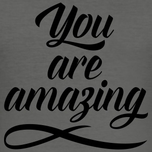 You Are Amazing Bags & Backpacks - Men's Slim Fit T-Shirt