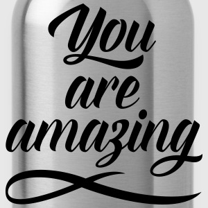 You Are Amazing T-Shirts - Water Bottle