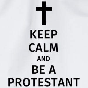 keep calm and be a protestant Magliette - Sacca sportiva