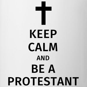 keep calm and be a protestant T-Shirts - Mug