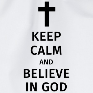 keep calm and believe in god T-Shirts - Turnbeutel