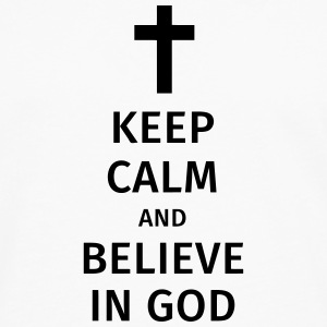 keep calm and believe in god T-Shirts - Männer Premium Langarmshirt