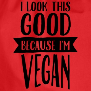 I Look This Good Because I'm Vegan Magliette - Sacca sportiva