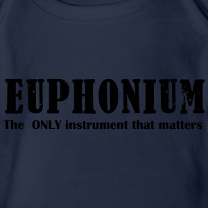 Euphonium, The ONLY instrument that matters Shirts - Organic Short-sleeved Baby Bodysuit