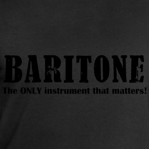 Baritone, The ONLY instrument that matters! T-Shirts - Men's Sweatshirt by Stanley & Stella