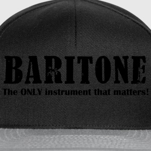 Baritone, The ONLY instrument that matters! Shirts - Snapback Cap