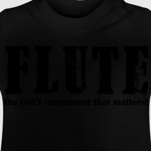 Flute, the ONLY instrumen Shirts - Baby T-Shirt