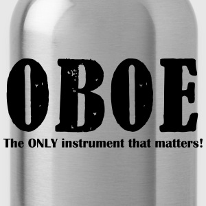 Oboe, The ONLY instrument T-Shirts - Trinkflasche