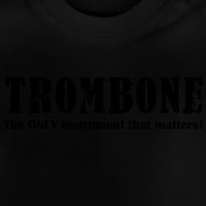 Trombone, The Only instrument that matters!.ai Shirts - Baby T-Shirt