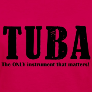 Tuba, The ONLY instrument Shirts - Women's Premium Longsleeve Shirt
