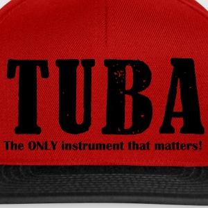 Tuba, The ONLY instrument Shirts - Snapback Cap