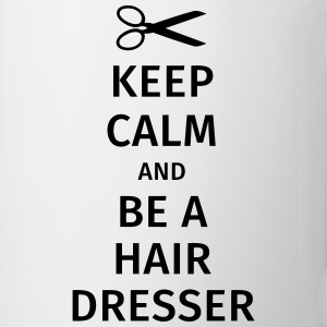 keep calm and be a hairdresser Koszulki - Kubek