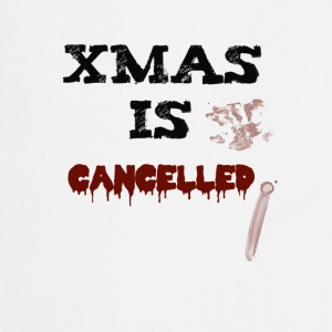 Xmas is cancelled - Tablier de cuisine