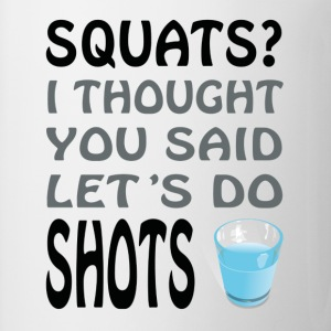 Squats or Shots - Taza