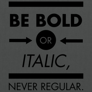 Be Bold Or Italic - Never Regular Tops - Tote Bag