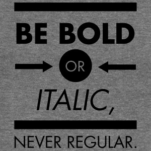 Be Bold Or Italic - Never Regular Tops - Women's Boat Neck Long Sleeve Top
