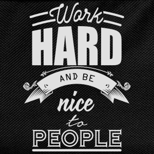 Work hard and be nice to people Magliette - Zaino per bambini
