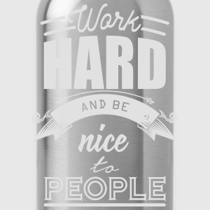 Work hard and be nice to people T-shirts - Vattenflaska