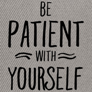Be Patient With Yourself T-shirts - Snapback Cap