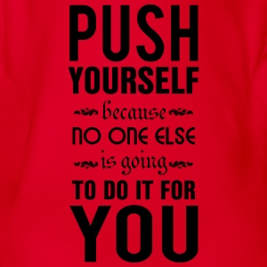 Push yourself. No one else is going to do it Camisetas - Body orgánico de maga corta para bebé