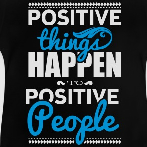 Positive things happen to positive people Langærmede shirts - Baby T-shirt